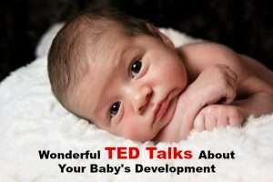 5 Wonderful Baby Development TED Talks!