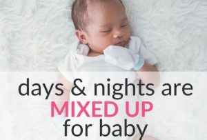 When Days and Nights are Mixed Up For Baby – What To Do?