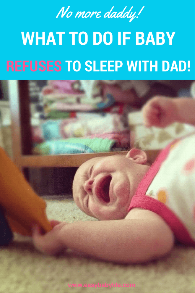 baby refuses to sleep for dad