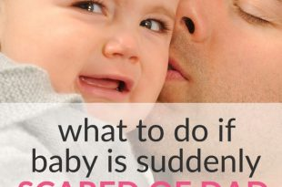 tips when baby is scared of dad