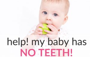 Help, My Baby Has No Teeth! Learn When Late Teeth Eruption is Normal and Not