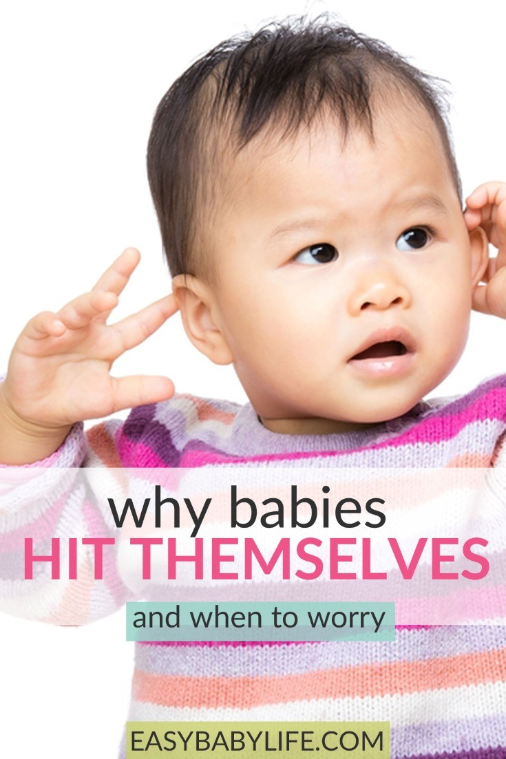 why do babies hit themselves? learn why, what to do & when to worry