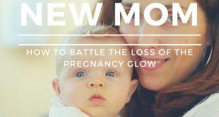 new mom skin care tips