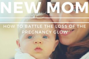 new mom skin care tips
