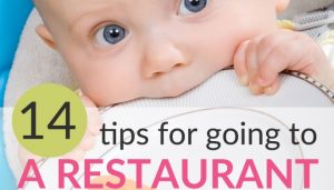 14 Tips For Going To A Resturant With A Baby (And Enjoy It!)
