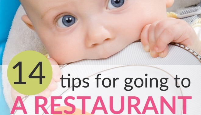 14 Tips For Going To A Restaurant With A Baby or Toddler  (And Enjoy It!)