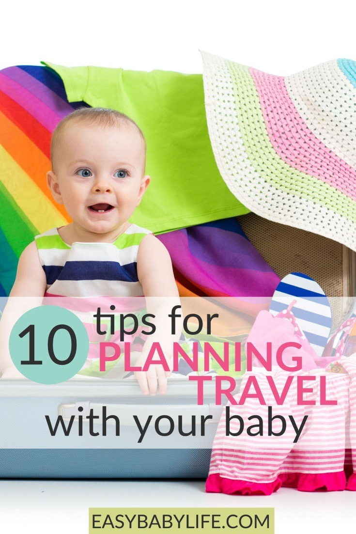 Baby travel tips to plan your best trips with your baby! Baby travel, baby travel checklist, baby travel hacks, traveling with baby, travel planning with kids, travel planning tips