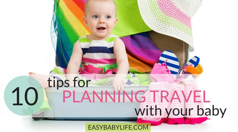 Traveling With A Baby?  Here's Your Planning Guide To Survive and Enjoy the Trip!