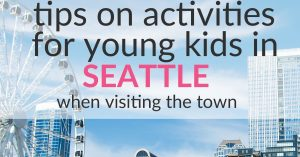 My Tips On Activities  for Babies in Seattle –  Visiting mom