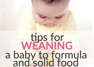 Tips for Weaning Baby to Formula and Solid Food when he Refuses the Bottle!