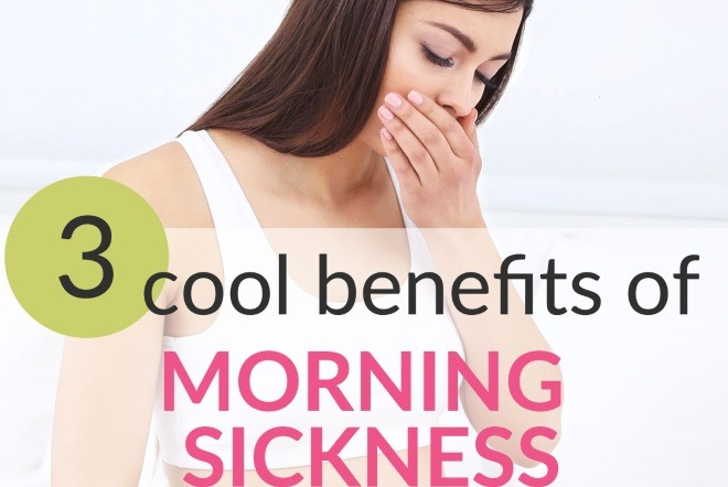 3 Cool Benefits Of Morning Sickness (So Keep Your Spirits Up, Mom!)