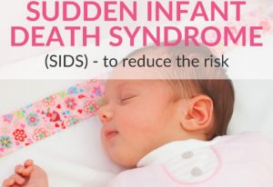Sudden Infant Death Syndrome (SIDS) & How to Reduce the Risk