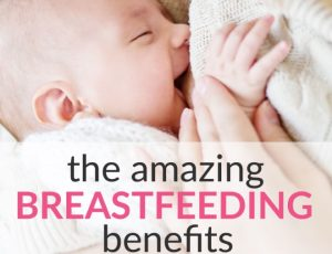 All The Awesome Breastfeeding Benefits For Both Baby And Mom