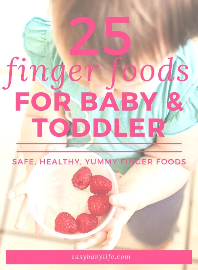 safe finger foods for babies and toddlers