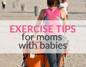 Helpful Mom and Baby Exercise Tips On What To Do And How To Get Started