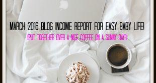 march 2016 blog income repor easybabylife