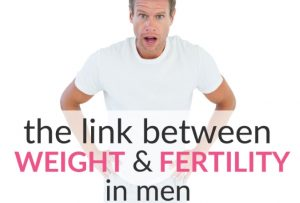 The Important Link Between Weight And Fertility In Men That All Potential Dads Should Know
