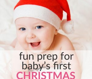 Fun Prep For Baby's First Christmas – Cute Stuff For Your Baby