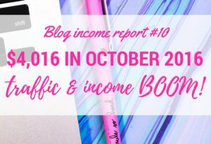 October 2016 Blog Income Report – Income & Traffic BOOM!
