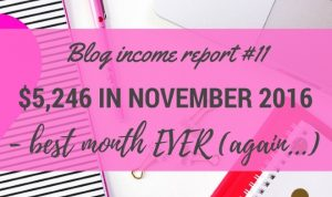 November 2016 Blog Income Report – Best Month EVER (again..!)