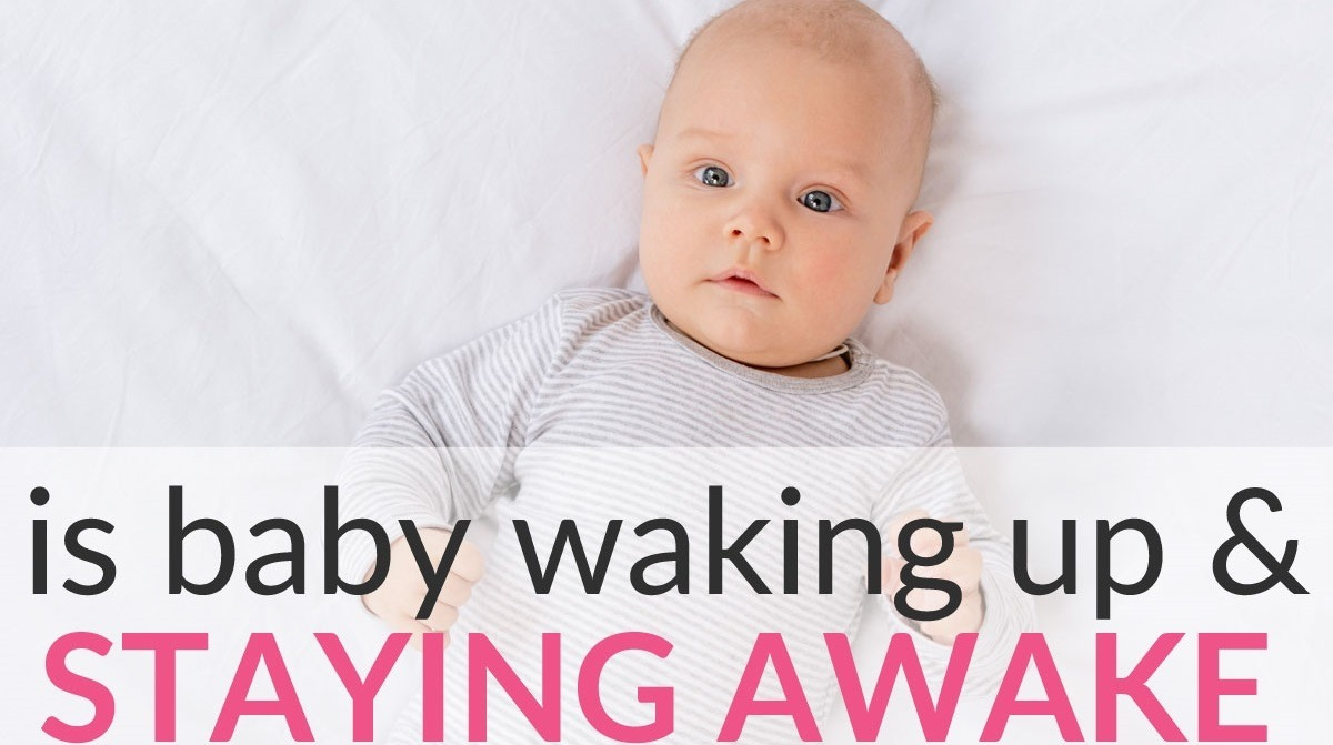 Baby is Waking Up and Staying Awake at Night? Here's What to Do!