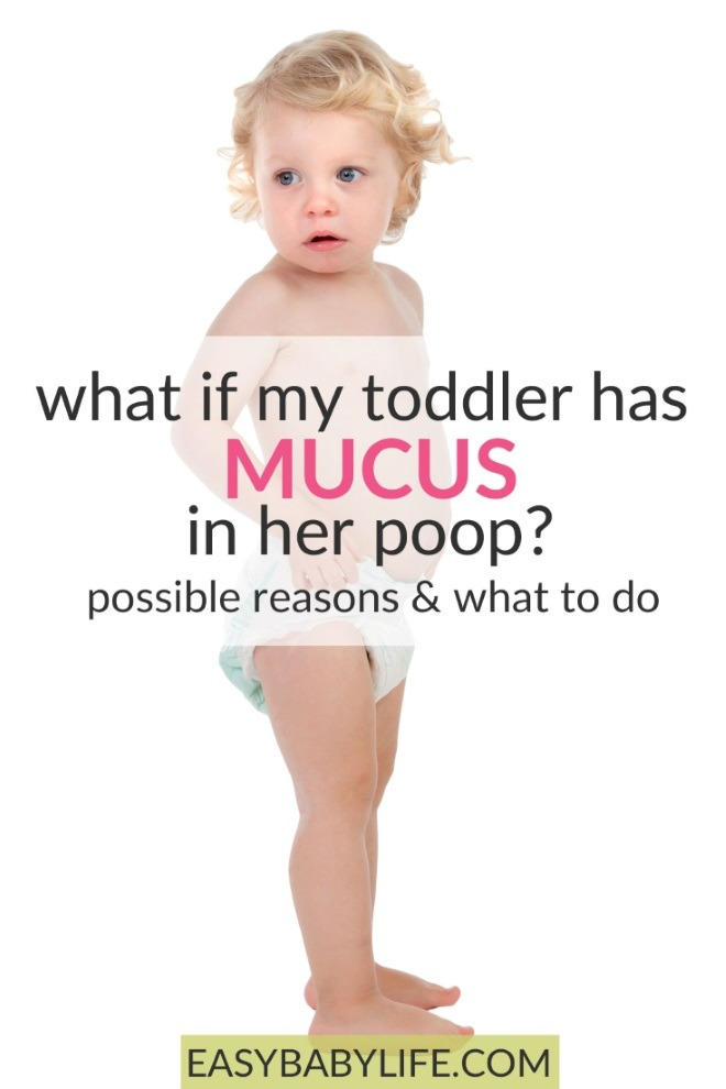 Toddler Poop With Mucus - Possible Reasons And What To Do