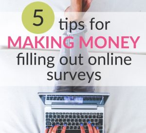 5 Tips To Make Money With Online Surveys (Learn From My Mistakes!)