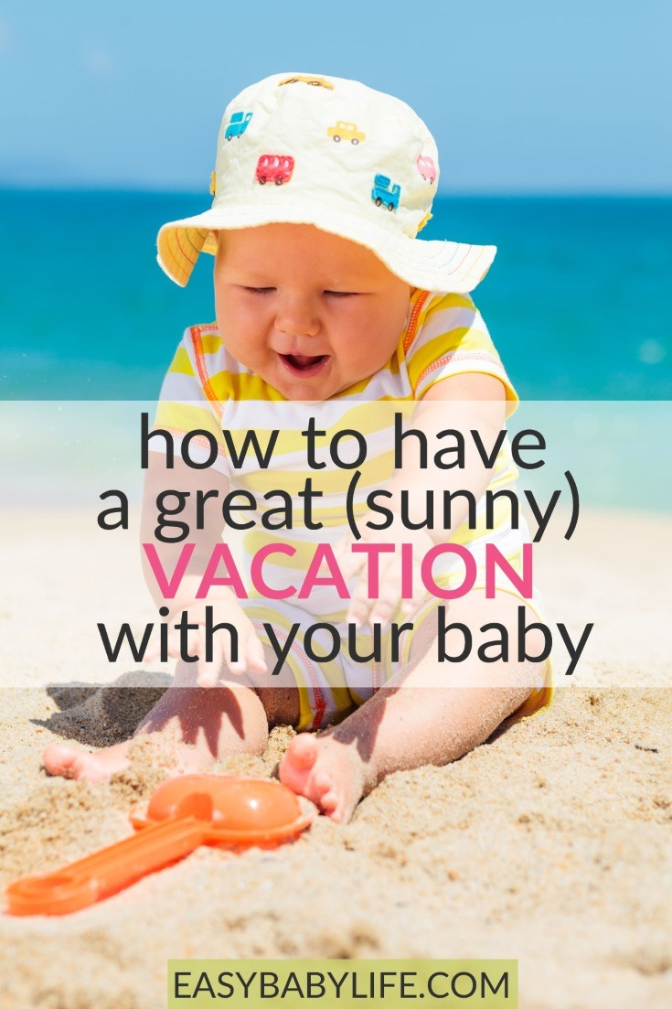 Awesome tips for a wonderful vacation with your baby some place warm! baby summer tips, traveling with baby, baby jet lag, baby in sun, baby vacation ideas #baby