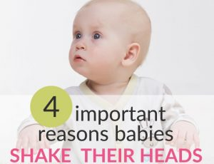 Baby is Shaking Head! 4 Important Reasons & When to Worry