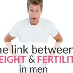 The Link Between Weight And Fertility In Men (Potential Dads Read This!)