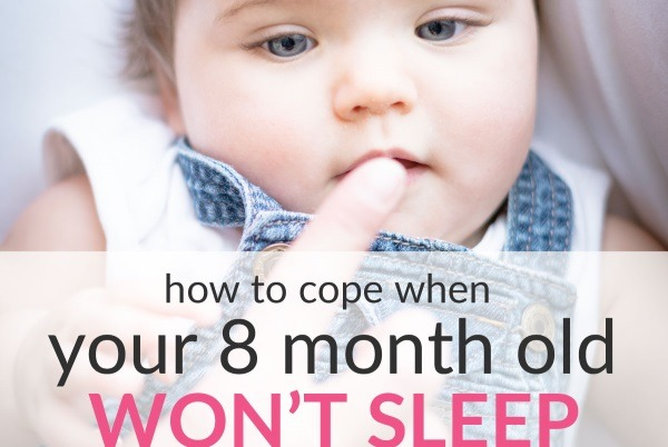 8-Month-Old Baby Won't Sleep Through The Night – How to Cope